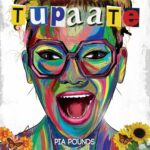 Pia Pounds To Release Debut EP 'TUPAATE'
